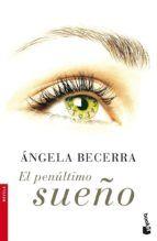 el penultimo sueño-angela becerra-9788408067221