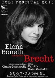 ELENA BONELLI INTERPRETA BRECHT AL TODI FESTIVAL IL 26 E 27 AGOSTO 2015 | Soundigger | Tutte le tue news | Aggregatore sociale di news musicali