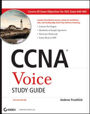Sybex: CCNA Voice Study Guide: Exam 640-460 - Andrew Froehlich