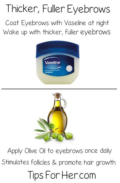 Thicker, Fuller Eyebrows Using Vaseline & Olive Oil - Olive oil helps to improve blood flow, stimulate circulation and increase hair growth. Apply Vaseline before going to sleep and wake up to fuller, thicker looking eyebrows