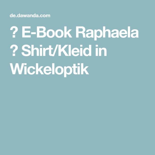 ✿ E-Book Raphaela ✿ Shirt/Kleid in Wickeloptik