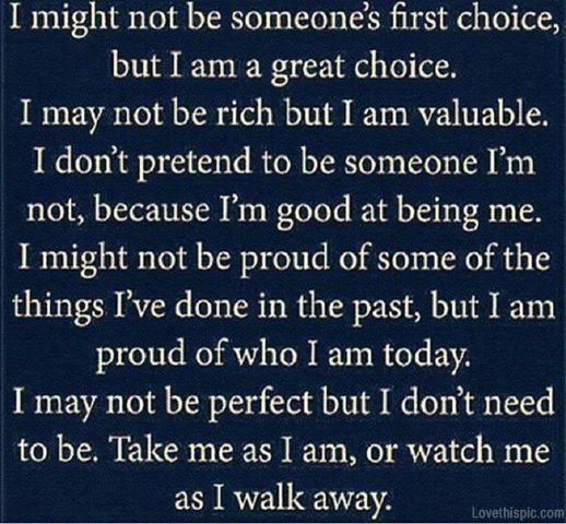 take me as I am life quotes quotes quote life strong quote pride proud
