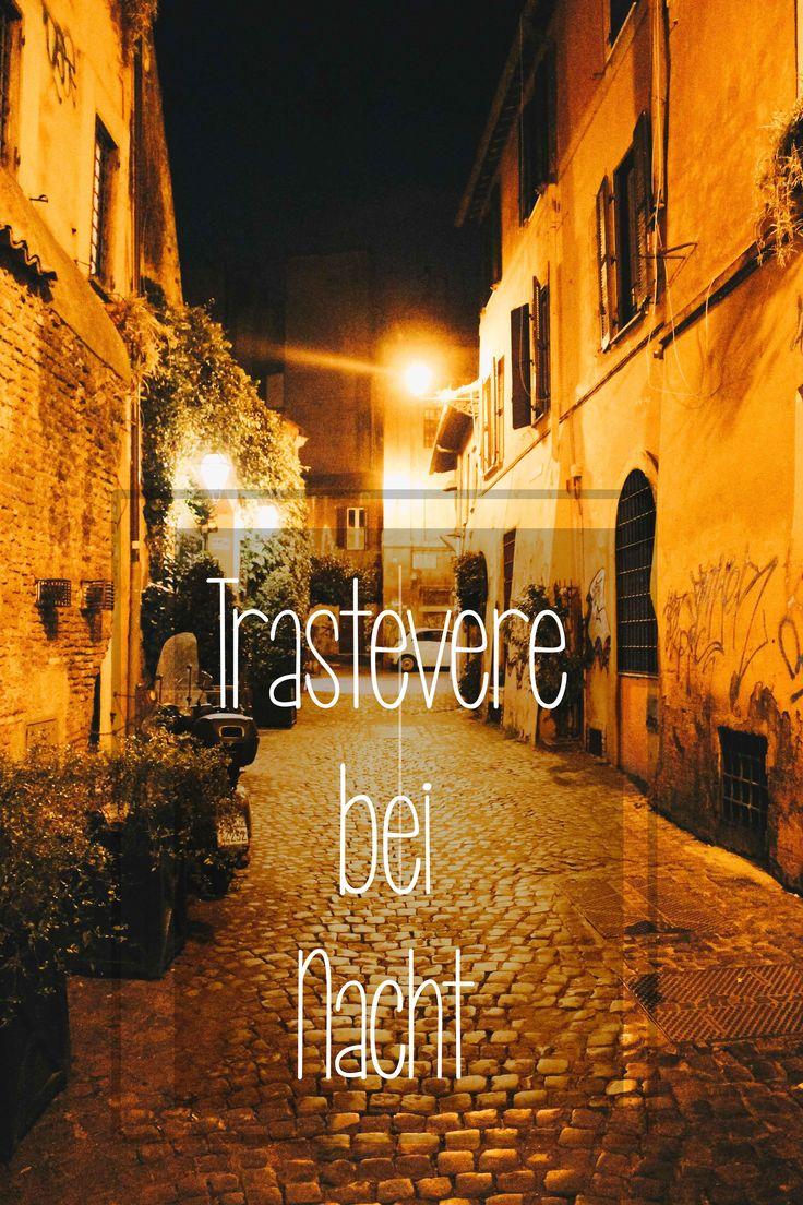Trastevere bei Nacht eine Sehenswürdigkeit dir bei einem Rom-Besuch nicht verpassen solltet
