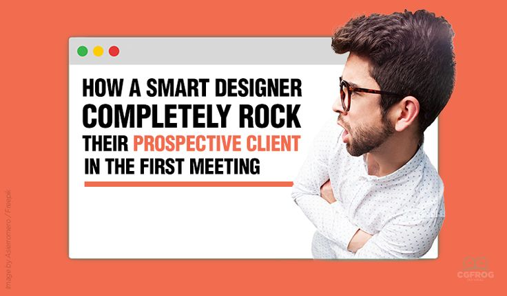 Client First Meeting Tips: How a Designer Completely Rock Their Prospective Client in The First Meeting