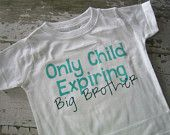 Only Child Expiring Big Brother Shirt