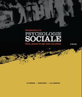 Introduction à la psychologie sociale:vivre,agir et penser avec les autres