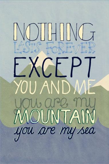Mountains by Biffy Clyro - 4x6 Inch Matte Photographic Lyrical Print. £1.25, via Etsy.