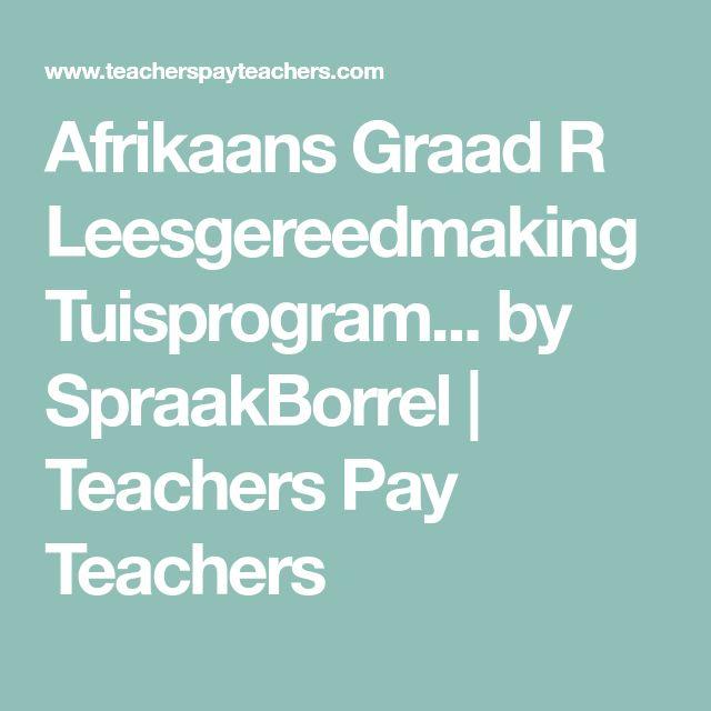 Afrikaans Graad R Leesgereedmaking Tuisprogram... by SpraakBorrel | Teachers Pay Teachers