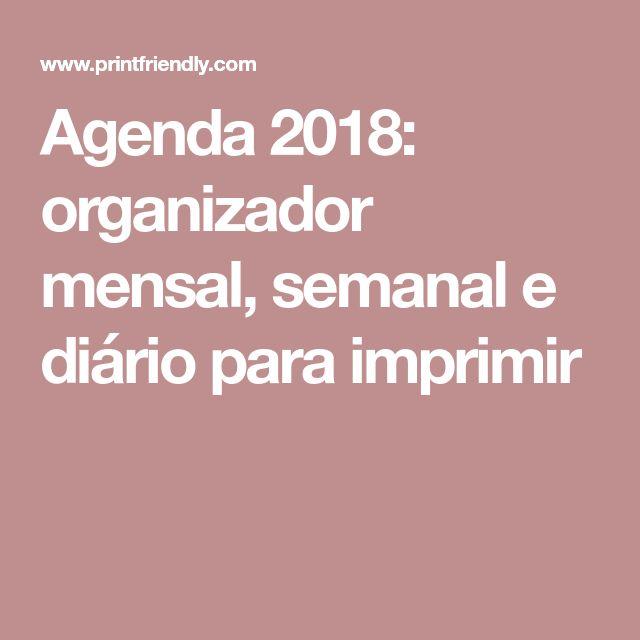 Agenda 2018: organizador mensal, semanal e diário para imprimir