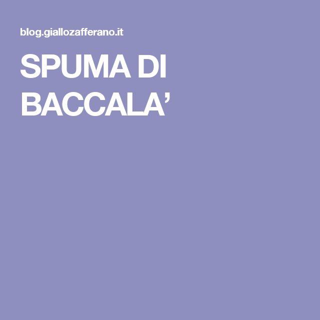 SPUMA DI BACCALA'