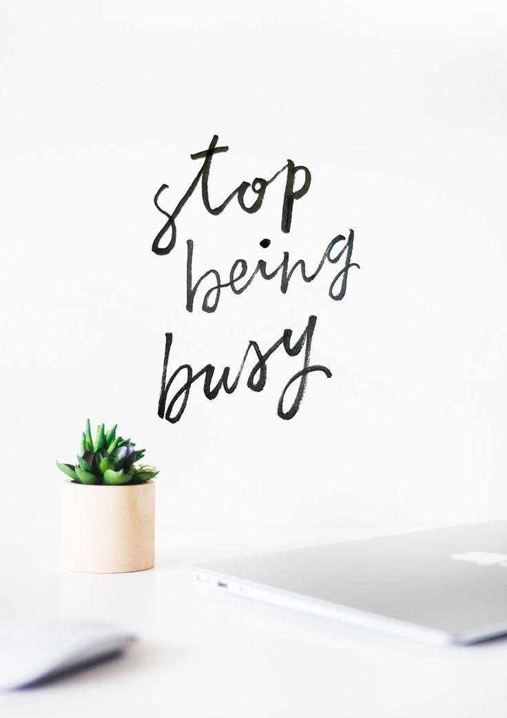 How to stop being busy