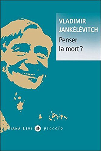 Penser la mort ? Vladimir Jankélévitch, Françoise Schwab