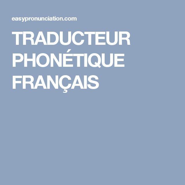 TRADUCTEUR PHONÉTIQUE FRANÇAIS