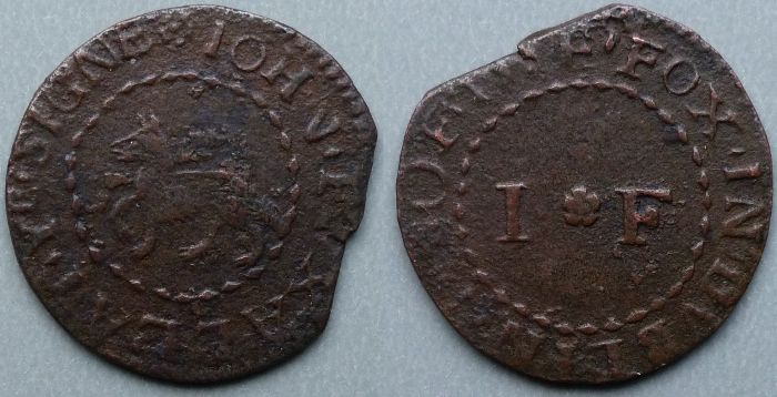 Dublin, John Foxall penny Obv: (rosette)IOHN.FOXALL.AT.YE.SIGNE , around cable inner circle, fox left within. Rev: (?)OF.THE.FOX.IN.DVBLIN , around cable inner circle, I(cinquefoil)F within. M. Dickinson 326/7. BW 326. Not represented in Norweb