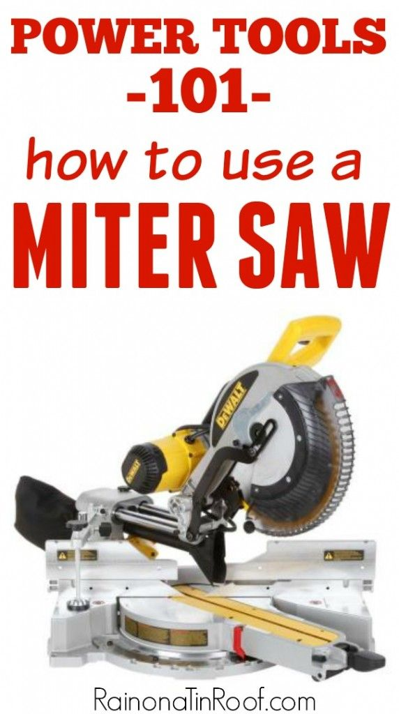 I SO needed this!! She lays out exactly what a miter saw can do, its parts, and how to use it! Power Tools 101: How to Use a Miter Saw