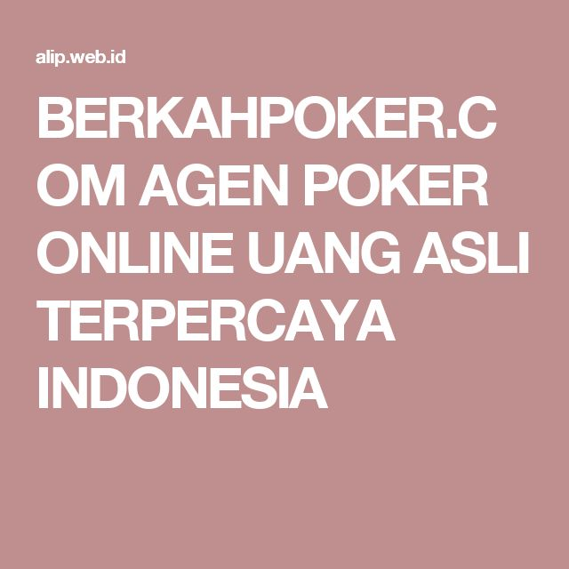 BERKAHPOKER.COM AGEN POKER ONLINE UANG ASLI TERPERCAYA INDONESIA