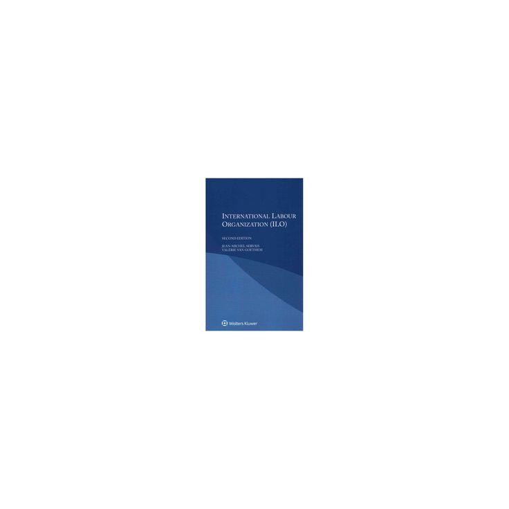 International Labour Organization (Ilo) (Paperback) (Jean-Michel Servais & Valu00e9rie Van Goethem)