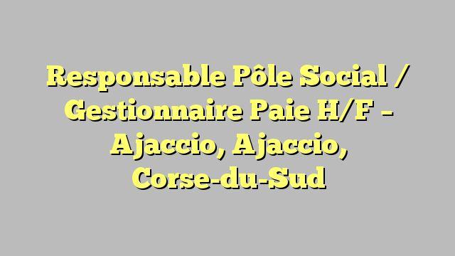 Responsable Pôle Social / Gestionnaire Paie H/F - Ajaccio, Ajaccio, Corse-du-Sud