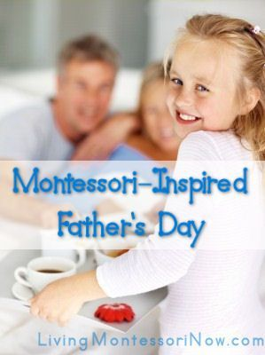 Montessori-Inspired Father's Day with Montessori Monday Link-Up Collection