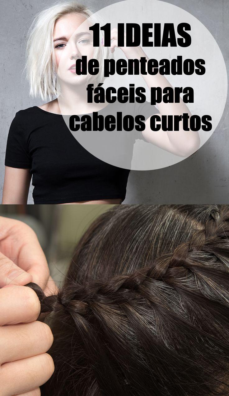11 ideias de penteados fáceis para fazer em cabelos curtos Do médio ao bem curtinho, viu?