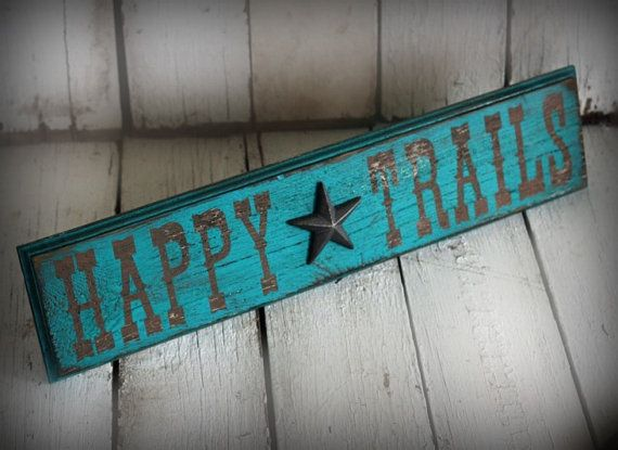 HAPPY TRAILS This sign is made from reclaimed wood, each board is different, giving each sign a unique look! Center Star may vary slightly. ❀
