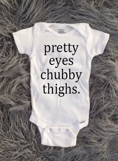 Pretty eyes, chubby thighs. Funny baby shirt, funny girls shirt, girls clothing, boys clothing, funny shirts, cute kids shirt, baby gift by KyCaliDesign on Etsy