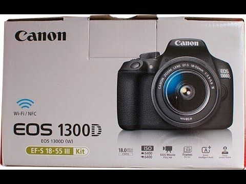 unboxing Review of canon EOS 1300D New Canon EOS 1300D Rebel T6 DSLR Wi-Fi Camera with 18-55mm III Lens