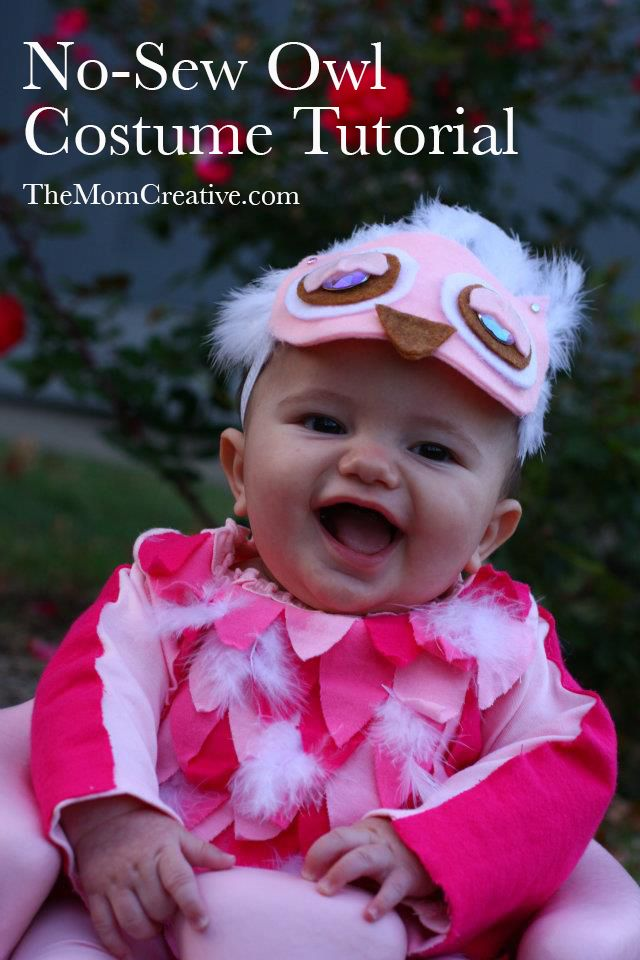 No-Sew Owl Costume tutorial from The Mom Creative. Adorable and easy baby costume. Can easily be modified for a boy and for any kind of bird.