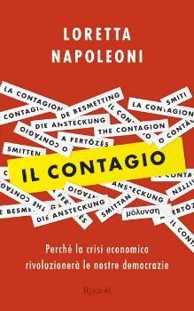"""#Libro catalogato: """"Il contagio"""" di Loretta Napoleoni, Rizzoli. Perché la #crisi economica rivoluzionerà le nostre #democrazie. #contagio"""