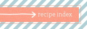Recipe index - Jo-Lynne Shane's musings of a housewife.