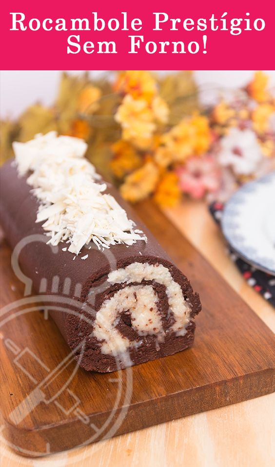 Rocambole Prestigio com Massa de Chocolate e Recheio de Beijinho que não precisa ir ao forno!