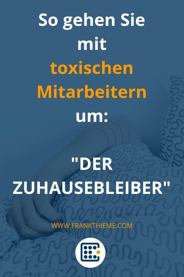 """Toxische Mitarbeiter erfolgreich führen: """"Der Zuhausebleiber"""""""