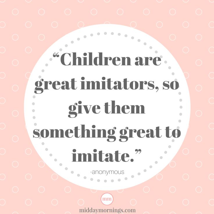 """Children are great imitators, so give them something great to imitate."" Anonymous quote on parenting #parenting #parentinghack #beanexample"