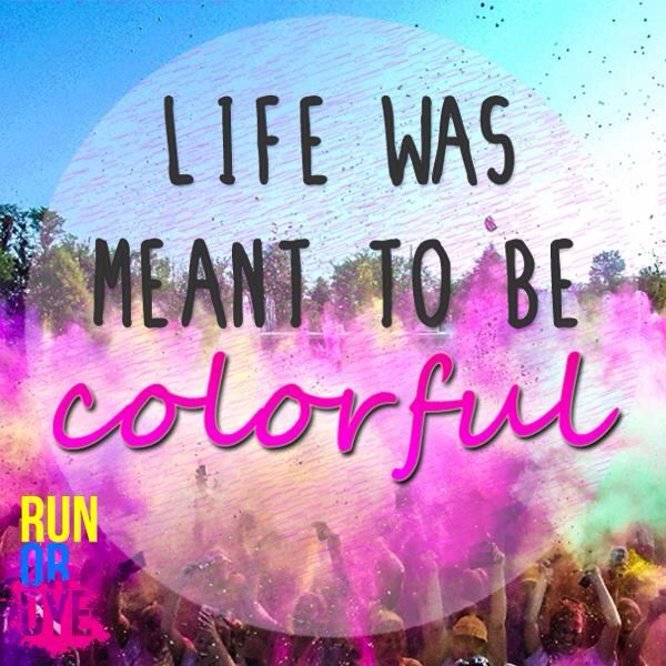 Run or Dye. Can't wait to do this in about a month :)!