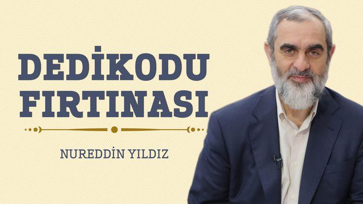 269) Dedikodu Fırtınası - Hayat Rehberi- Nureddin YILDIZ