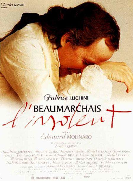 BEAUMARCHAIS L'INSOLENT. MOLINARO. 1996 Parce que le personnage a existé, mais aussi pour voir Fabrice Luchini.