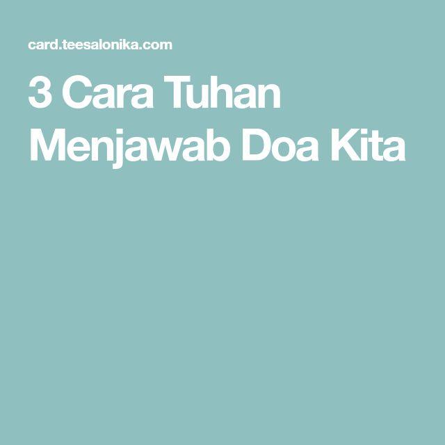 3 Cara Tuhan Menjawab Doa Kita