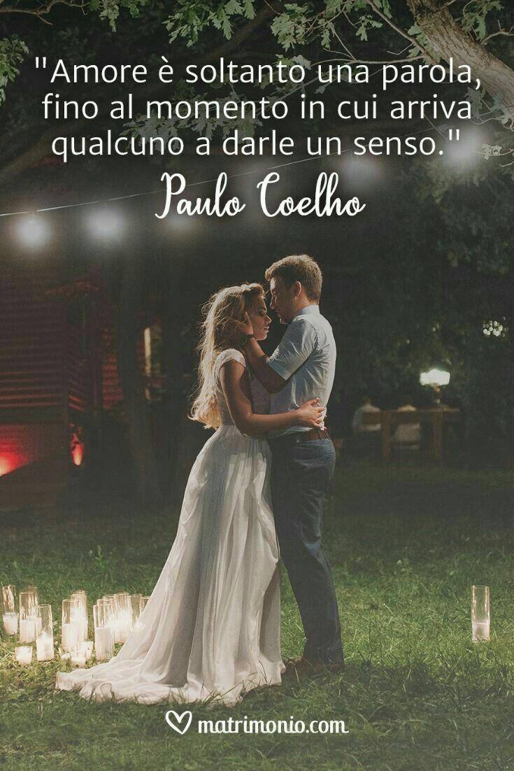 Frasi Matrimonio Coelho.Pin Di Mena E Gennaro Su Paulo Coelho Con Immagini