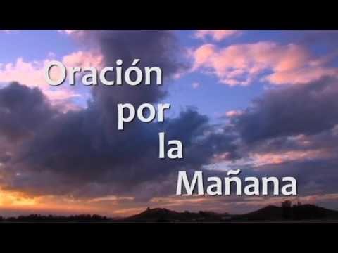 ORACION DE LA MAÑANA PARA TENER EXITO Y PROSPERAR EN TODO (PRIMERA PARTE) - YouTube