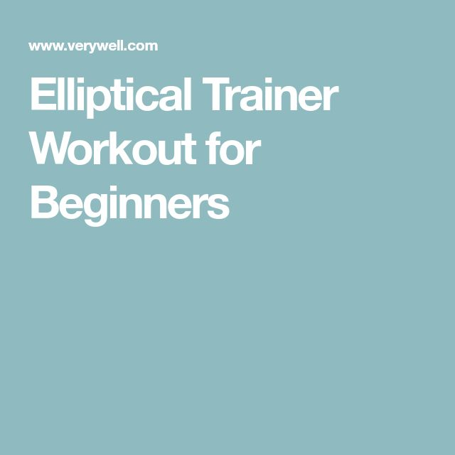 Elliptical Trainer Workout for Beginners
