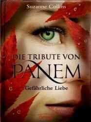 BUCH - Suzanne Collins: Gefährliche Liebe / Die Tribute von Panem Band 2