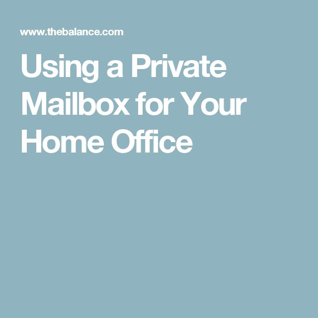 Using a Private Mailbox for Your Home Office