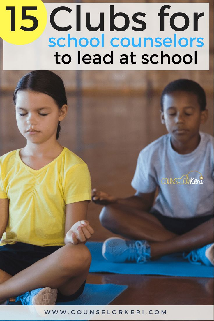 15 Clubs For School Counselors To Lead: Get Your Students Engaged,  Involved, And