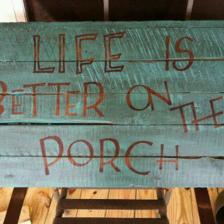 Porches make everything better.
