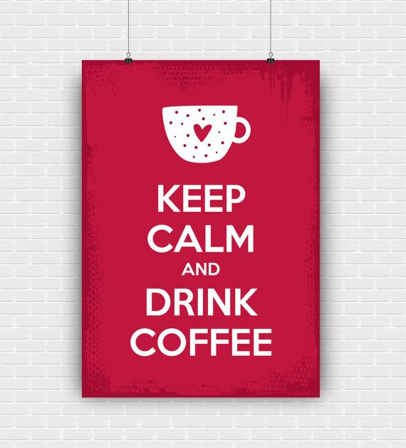 Keep Calm And Drink Coffee printable art quote by GraphicCorner