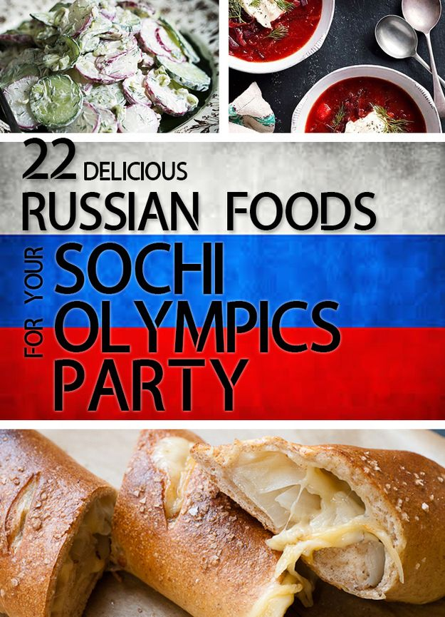 22 Delicious Russian Foods For Your Sochi Olympics Party (to hell with Russian gender policies, though)