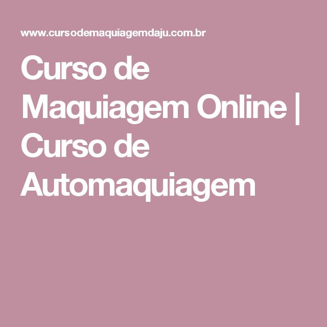Curso de Maquiagem Online | Curso de Automaquiagem
