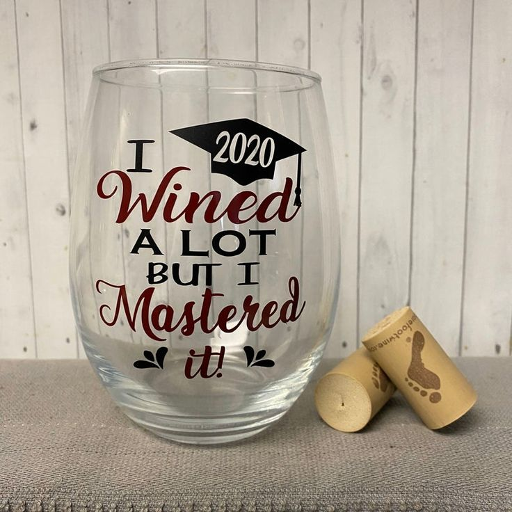 I wined a lot but i mastered it wine glass college