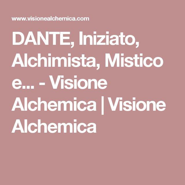 DANTE, Iniziato, Alchimista, Mistico e... - Visione Alchemica | Visione Alchemica