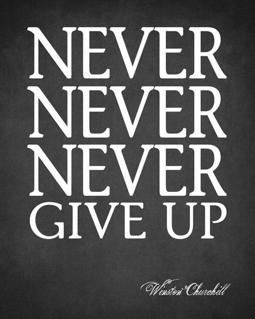 Never Giving Up Quotes: Never Give Up Winston Churchill Quotes. QuotesGram
